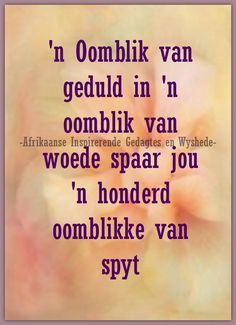 Afrikaans Language, Afrikaanse Quotes, Godly Woman, True Words, Tattoo Quotes, Faith, Van, Patience, Afrikaans