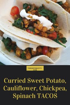 Curried Sweet Potato, Cauliflower, Chickpea, Spinach Tacos
