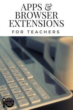 Must Have Apps and Browser Extensions For Teachers!   #apps #teachers #teachertools