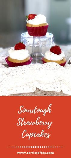 Delicious cupcakes made with sourdough starter.  #strawberrycupcakes #sourdoughcupcakes
