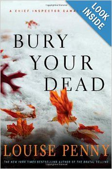 Bury Your Dead (Chief Inspector Gamache, Book 6): Louise Penny:
