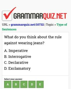 What do you think about the rule against wearing jeans? - Type of Sentences Quiz English Grammar Quiz, English Grammar Exercises, English Quiz, English Course, Learn English, English Language, Types Of Sentences Quiz, Ielts, Thinking Of You