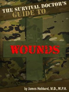 "Read excerpt from ""The Survival Doctor's Guide to Wounds."" New ebooks on burns and wounds coming Tuesday, July 17."
