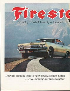 "1965 FIRESTONE TIRES vintage magazine advertisement ""Symbol of Quality & Service"" ~ Firestone - Your Symbol of Quality & Service - Detroit's making cars longer, lower, sleeker, hotter ... we're making our tires tougher ... The name that's known is ..."
