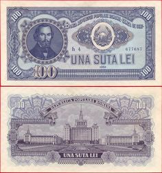 1952 series 100-leu Romanian banknote; featuring Nicolae Bălcescu and the coat of arms of Romania on the obverse side, and the Casa Scânteii in Bucharest on the reverse side.