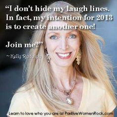 Got laugh lines? CONGRATULATIONS! http://PositiveWomenRock.com #inspiration #motivation #positive #quotes ------ I love her attitude!
