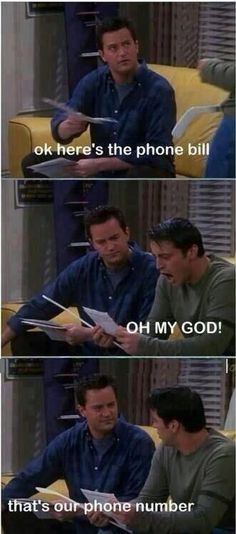 And phone bills. | 25 Moments When Joey And Chandler Won At Friendship