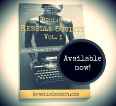 Honored to be a part of this new book - Best of Rebelle Society, Vol. l - Available Now!