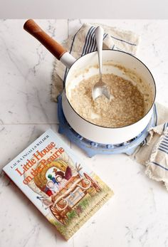 Why You Should Cook Your Oatmeal Like Laura Ingalls Wilder — Tips from The Kitchn