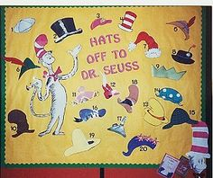 """Hats Off To Dr. Seuss"" is a great idea for a Dr. Seuss bulletin board display."