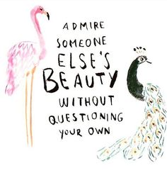 Don't know who deserves credit for this, but I absolutely LOVE IT!  #beauty #quotes