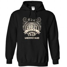 Its A COOLEY Thing You Wouldnt Understand - #gifts for boyfriend #student gift. BEST BUY  => https://www.sunfrog.com/LifeStyle/It-Black-21528198-Hoodie.html?id=60505