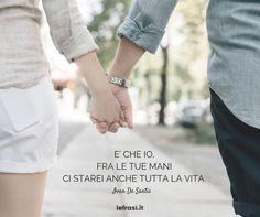 E' che io, fra le tue mani ci starei anche tutta la vita. Ivan De Santis  http://www.lefrasi.it/frase/fra-le-tue-mani-ci-starei-anche-tutta-la-vita/  #sanvalentino #frasiamore