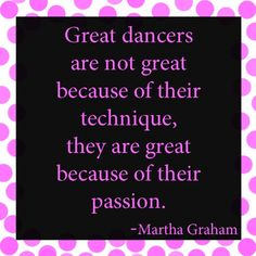 quotes about dance 6  about dance cute quote Great dancers are not great because of their technique