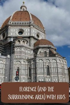 Things to do in Florence Italy and the surrounding area with kids, including day trips from Florence to places like Pisa and Lucca.