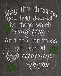 rue 27 maison: All things.Irish patricks day wishes pictures All things. Great Quotes, Quotes To Live By, Me Quotes, Motivational Quotes, Inspirational Quotes, Irish Quotes, Irish Sayings, Irish Poems, Irish Eyes Are Smiling