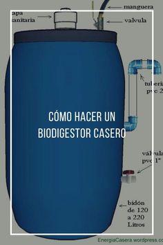 Cómo hacer un biodigestor casero Renewable Energy, Solar Energy, Diy Storage Table, Alternative Energie, Water Collection System, Free Gas, House Gate Design, Sewage System, Eco Green
