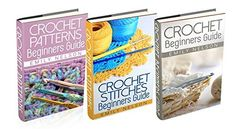 "(3 Book Bundle) ""Crochet Beginners Guide"" & ""Crochet Stitches Beginners Guide"" & ""Beginners Guide To Crochet Patterns"", http://www.amazon.co.uk/dp/B00NYCMJF0/ref=cm_sw_r_pi_awdl_f9uKub0GPF18D"