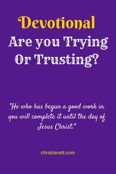Are you Trying Or Trusting?