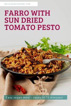 This hearty farro recipe is a surefire crowd-pleaser. Farro is tossed with a zesty sun-dried tomato and walnut pesto and pan-fried eggplant. It cooks up in just 30 minutes and can be enjoyed warm or cold, so it's great for meal prep. And it's 100% vegan too! #vegetarian #vegan #farro #sundriedtomato