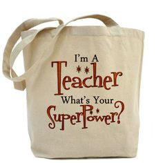 I'm a teacher...what's your super power? Tote Bag  This makes a great gift for a teacher