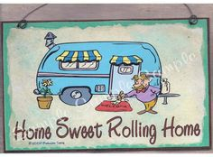 Home Sweet Rolling Home Camping CAMPER RV by blackwatertradingco,