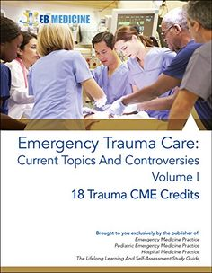 Emergency Trauma Care: Current Topics and Controversies, ... https://www.amazon.com/dp/0998451908/ref=cm_sw_r_pi_dp_x_WHeAybEKQB77E
