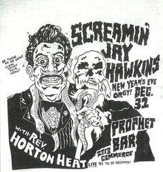 Screamin' Jay Hawkins , Rev. Horton Heat , Prophet Bar , Dallas . NYE 1986. Screamin' Jay cancelled , Horton held the whole show.