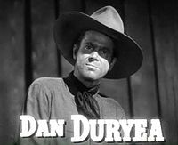 Dan Duryea in Along Came Jones trailer.jpg Dan Duryea (January 23, 1907 – June 7, 1968) was an American actor in film, stage and television. Known for portraying a vast range of character roles as a villain, he nonetheless had a long career in a wide variety of leading and secondary roles.