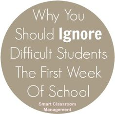 Smart Classroom Management: Why You Should Ignore Difficult Students The First Week Of School: A must read for all teachers Middle School Classroom, 1st Day Of School, Beginning Of School, Teaching Strategies, Teaching Tips, Teaching Math, Classroom Behavior Management, Behaviour Management, Classroom Behaviour