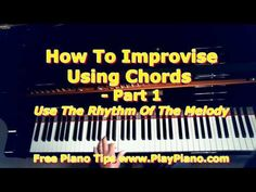 How To Improvise On The Piano Using Chords - Part One | Piano Lessons for Adults                                                                                                                                                                                 More