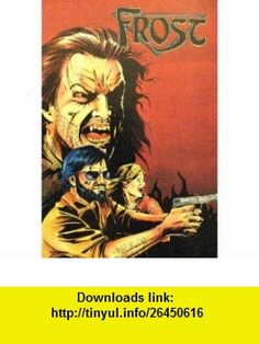 Frost- The Collection- Book 1 Kevin VanHook, Roger McKenzie ,   ,  , ASIN: B001B4CUR0 , tutorials , pdf , ebook , torrent , downloads , rapidshare , filesonic , hotfile , megaupload , fileserve
