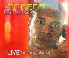 """Released on September 12, 2006, """"Live From Across The Pond"""" is the first live album by Robert Cray.  TODAY in LA COLLECTION on RVJ >> http://go.rvj.pm/45u"""