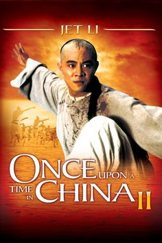 once upon a time in china ii - Google Search....the best of the series
