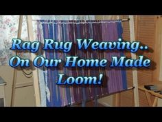 ▶ Rag Rug Weaving On A Simple Home Made Loom - YouTube