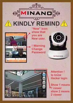 ⚠使用着MINANO 摄像机🎥的用户们,您们可以安心使用本公司的MINANO摄像机🎥  ‼️本公司MINANO摄像机的软件,有一定的安全保护‼️  ⚠温馨提示, ①客户们在连接本公司的摄像后会看到有更换密码的提示,请自行更换密码(必须要有字母与数字八个以上才会被审核通过), ②为了让客户们安心的使用和保护客户们的隐私,我们还会有显示观看人数,好让客户们随时可以掌握是否有被骇客入侵,这功能也可说是本公司对本身产品不会轻易被骇客入侵抱有十足的信心。