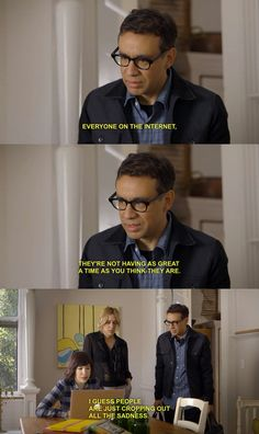 Cropping Out All The Sadness (PORTLANDIA) Best quote ever.  Made me laugh so hard.