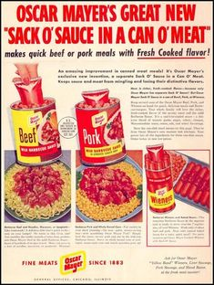 Sack O' Sauce, in a Can O' Meat, Oscar Meyer Canned Beef/Canned Pork. Get your sack outta my can. Gross Food, Weird Food, Scary Food, Funny Food, Retro Ads, Vintage Ads, Vintage Food, Creepy Vintage, Vintage Cooking
