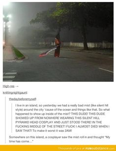 Pyramid Head cosplay on the street at island mist, creepy guy, Silent Hill videogames, humor My Tumblr, Tumblr Posts, Tumblr Funny, Les Memes, Funny Memes, Jokes, Funny Quotes, Epic Quotes, Funny Captions