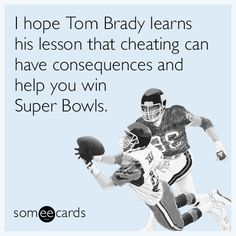 Graduation ecards free graduation cards funny graduation greeting i hope tom brady learns his lesson that cheating can have consequences and help you win super bowls bookmarktalkfo Image collections