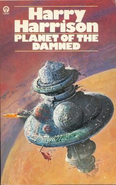 Publication: Planet of the Damned Authors: Harry Harrison Year: 1977-06-00 ISBN: 0-86007-855-8 [978-0-86007-855-5] Publisher: Orbit  Cover: Bob Layzell
