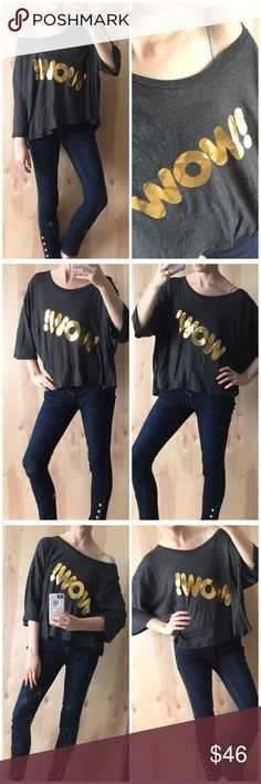 Wildfox WOW! Top Brand new. Wildfox WOW! Top. Oversized boxy fit. Dark grey with gold letters. Can definitely fit a medium. SO crazy soft. Love the fit. Wildfox Tops