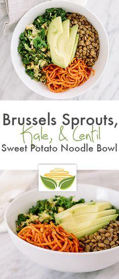 Brussels Sprouts, Kale, and Lentil Sweet Potato Noodle Bowl