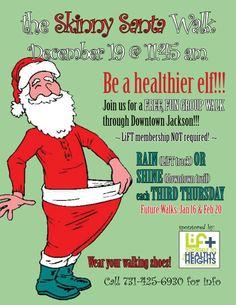 LIFT Wellness Center brings the Skinny Santa Walk, Thursday, December 19 @ 11:45 am, Downtown Jackson.  Call 71.425.6930 or visit https://www.facebook.com/LIFTCenter