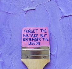 Forget the mistake but remember the lesson! - Art by Pretty Words, Beautiful Words, Cool Words, Wise Words, Mood Quotes, Positive Quotes, Motivational Quotes, Inspirational Quotes, Happy Words