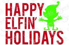 Happy Elfin' Holidays Cut File  Zip File Folder Contents: • 1 SVG • 1 DXF • 1 EPS • 1 PNG