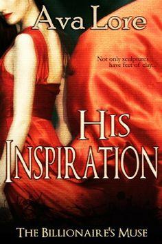 His Inspiration (The Billionaire's Muse, #3) (A BDSM Erotic Romance) by Ava Lore, http://www.amazon.com/dp/B00B13GB0S/ref=cm_sw_r_pi_dp_sfCcrb1DFF3ZK