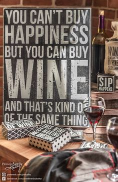 Kitchen Decor. You can't buy happiness but you can buy wine.