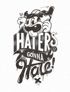 Haters gonna hate - Illustration by Marko Purac