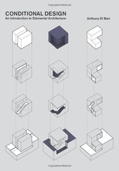 Conditional Design: An introduction to elemental architecture: Anthony di Mari…
